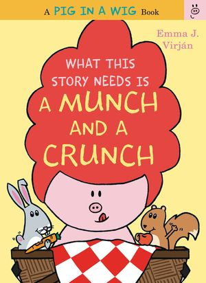 What This Story Needs Is a Munch and a Crunch book image