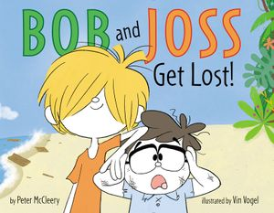 Bob and Joss Get Lost! book image