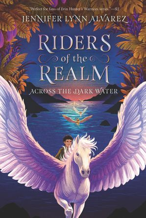 Riders of the Realm #1: Across the Dark Water (Riders of the Realm 1) Paperback  by Jennifer Alvarez