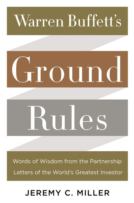 Book cover image: Warren Buffett's Ground Rules: Words of Wisdom from the Partnership Letters of the World's Greatest Investor