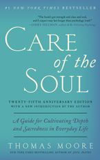Care of the Soul, Twenty-fifth Anniversary Ed Paperback  by Thomas Moore