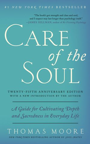 Care of the Soul, Twenty-fifth Anniversary Ed book image
