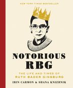 Notorious RBG Hardcover  by Irin Carmon