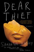 Dear Thief Paperback  by Samantha Harvey