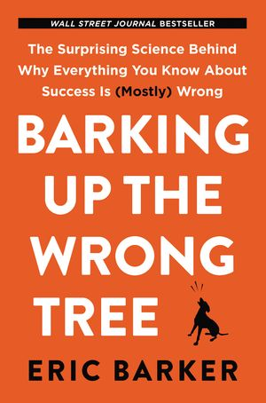 Barking Up the Wrong Tree book image