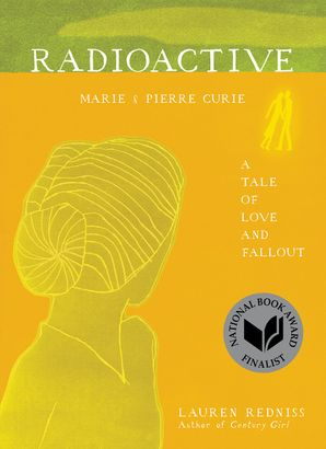 Radioactive: Marie & Pierre Curie: A Tale of Love and Fallout Paperback  by