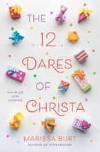The 12 Dares of Christa Hardcover  by Marissa Burt