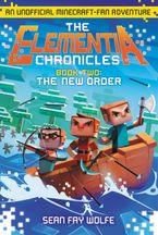 The Elementia Chronicles #2: The New Order Paperback  by Sean Fay Wolfe