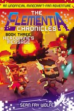 The Elementia Chronicles #3: Herobrine's Message Paperback  by Sean Fay Wolfe