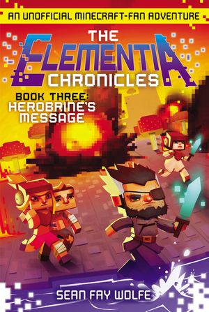 The Elementia Chronicles #3: Herobrine's Message book image