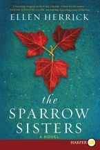 The Sparrow Sisters Paperback LTE by Ellen Herrick