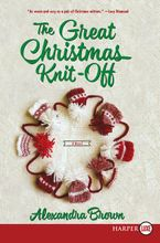 The Great Christmas Knit-Off Paperback LTE by Alexandra Brown