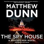 The Spy House Downloadable audio file UBR by Matthew Dunn