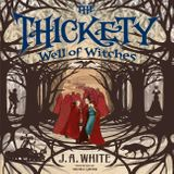 The Thickety #3: Well of Witches