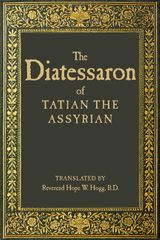 The Diatessaron of Tatian