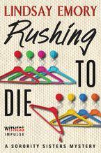 Rushing to Die Paperback  by Lindsay Emory