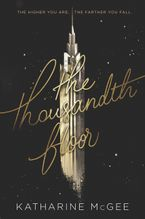 The Thousandth Floor Hardcover  by Katharine McGee
