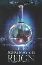 Long May She Reign Hardcover  by Rhiannon Thomas