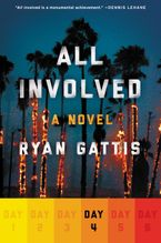 All Involved: Day Four eBook  by Ryan Gattis