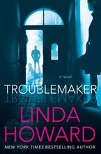 Troublemaker Hardcover  by Linda Howard