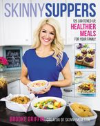 Skinny Suppers Hardcover  by Brooke Griffin