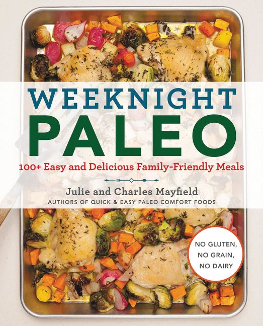 Weeknight paleo julie mayfield paperback enlarge book cover forumfinder Choice Image