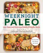 Weeknight Paleo - Julie Mayfield