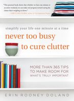 Never Too Busy to Cure Clutter Paperback  by Erin Rooney Doland