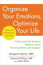 Organize Your Emotions, Optimize Your Life Paperback  by Margaret Moore