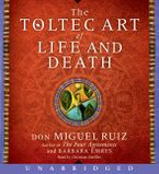 The Toltec Art of Life and Death Downloadable audio file UBR by Don Miguel Ruiz