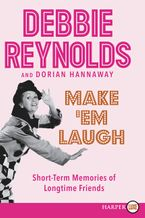 Make 'Em Laugh Paperback LTE by Debbie Reynolds