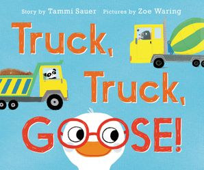 Truck, Truck, Goose! Board Book Book  by