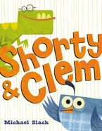 Shorty & Clem Hardcover  by Michael Slack
