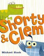 Shorty & Clem Hardcover  by Michael Slack