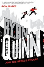 Ryan Quinn and the Rebel's Escape