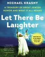 Let There Be Laughter Hardcover  by Michael Krasny