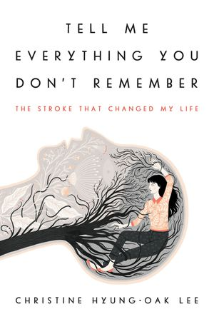 Tell Me Everything You Don't Remember book image