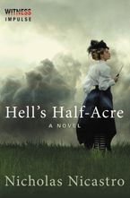 Hell's Half-Acre Paperback  by Nicholas Nicastro