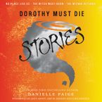 Dorothy Must Die Stories Downloadable audio file UBR by Danielle Paige