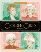 Golden Girls Forever Hardcover  by Jim Colucci
