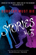 Dorothy Must Die Stories Volume 3 Paperback  by Danielle Paige