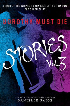 Dorothy Must Die Stories Volume 3 book image