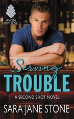 Serving Trouble Paperback  by Sara Jane Stone