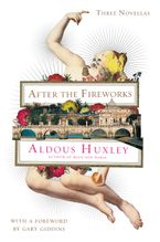 After the Fireworks Paperback  by Aldous Huxley