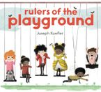 Rulers of the Playground Hardcover  by Joseph Kuefler