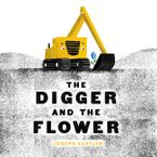 The Digger and the Flower Hardcover  by Joseph Kuefler