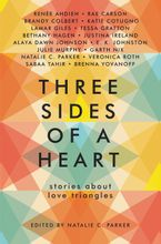 Three Sides of a Heart: Stories About Love Triangles Hardcover  by Natalie C. Parker