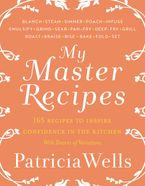 My Master Recipes Hardcover  by Patricia Wells