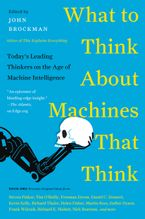 What to Think About Machines That Think Paperback  by John Brockman