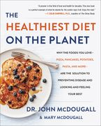 The Healthiest Diet on the Planet Hardcover  by John McDougall